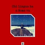 chi-lingua-ha-a-roma-va-copertina-alta