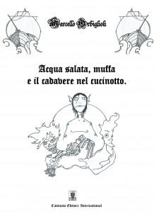 Acqua Salata, Muffa e il Cadavere nel Cucinotto