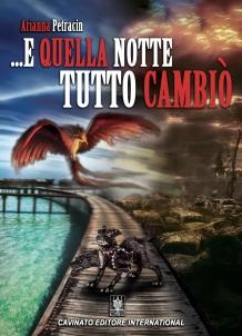 …E QUELLA NOTTE TUTTO CAMBIO'