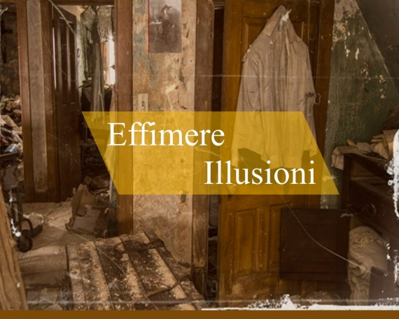 EFFIMERE ILLUSIONI