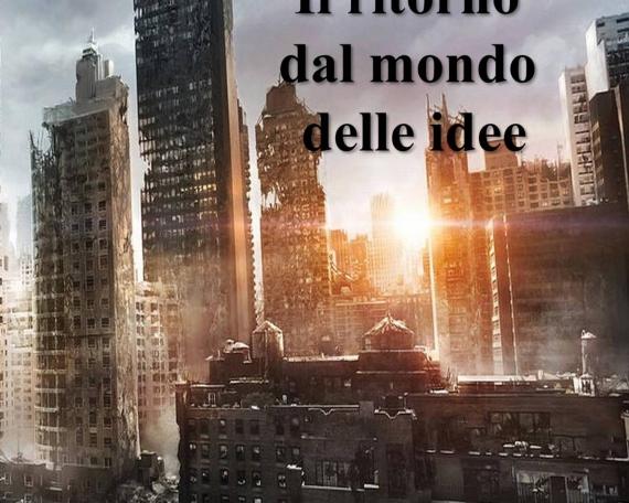 IL RITORNO DAL MONDO DELLE IDEE