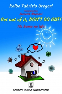 GET OUT OF IT, DON'T GO OUT!