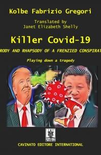KILLER COVID-19 PARODY AND RHAPSODY OF A FRENZIED CONSPIRATOR