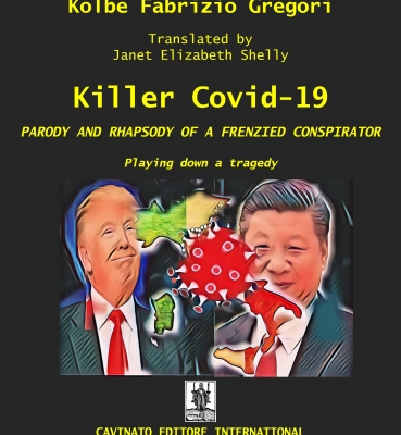 KILLER COVID-19 PARODY AND RHAPSODY OF A FRENZIED CONSPIRATOR