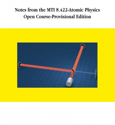 NOTES FROM THE MTI 8.422 -ATOMIC PHYSICS OPEN COURSE-PROVISIONAL EDITION