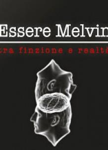 Essere Melvin – Tra Finzione e Realtà
