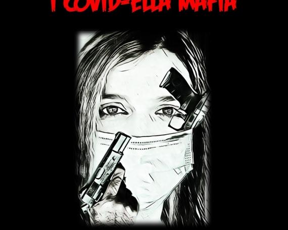 I COVID-ELLA MAFIA