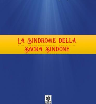 LA SINDROME DELLA SACRA SINDONE