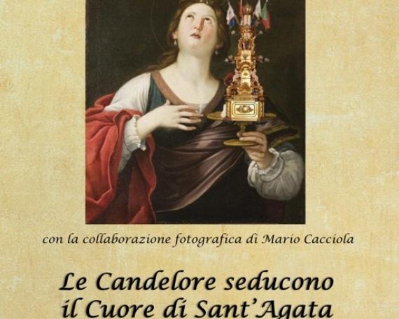LE CANDELORE SEDUCONO IL CUORE DI SANT'AGATA