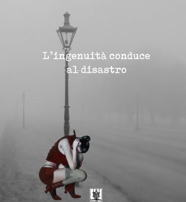 L'INGENUITA' CONDUCE AL DISASTRO
