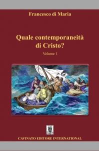 QUALE CONTEMPORANEITA' DI CRISTO? VOLUME 1