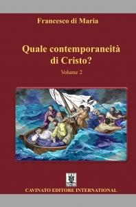 QUALE CONTEMPORANEITA' DI CRISTO? VOLUME 2
