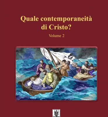 QUALE CONTEMPORANEITA' DI CRISTO? VOLUME 2