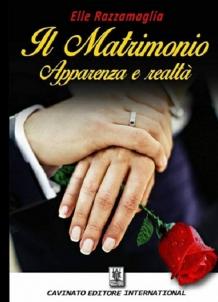 IL MATRIMONIO APPARENZA E REALTA'
