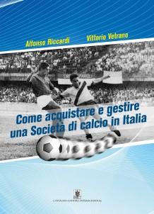 Come Acquistare e Gestire una Squadra di calcio in Italia