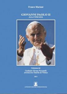Giovanni Paolo II alla Toscana