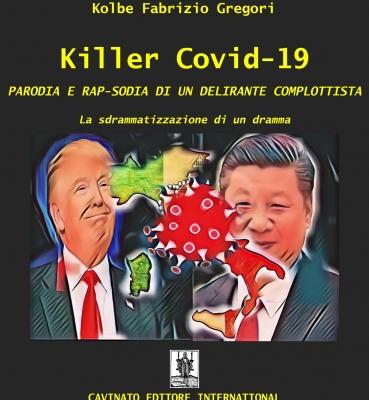 KILLER COVID-19 PARODIA E RAP-SODIA DI UN DELIRANTE COMPLOTTISTA