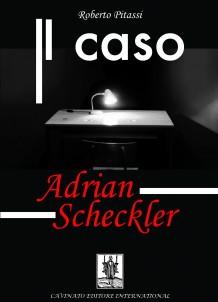 Il caso di Adrian Scheckler