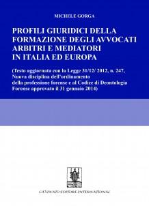 Profili Giuridici della formazione degli avvocati arbitri e mediatori in Italia ed Europa